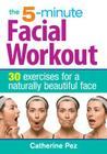 The 5-Minute Facial Workout: 30 Exercises for a Naturally Beautiful Face Cover Image