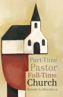 Part-Time Pastor, Full-Time Church Cover Image