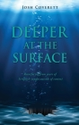 Deeper at the Surface: Resurfacing from years of Scripture taught outside of context Cover Image