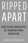 Ripped Apart: Unsettling Narratives of Transnational Migration Cover Image