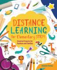 Distance Learning for Elementary Stem: Creative Projects for Teachers and Families Cover Image