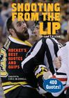 Shooting from the Lip: Hockey's Best Quotes and Quips Cover Image