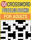 100 Crossword Puzzles Books for Adults: Crossword Puzzle Book for Adults and Seniors Large Print Cover Image