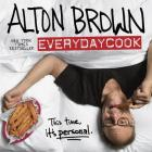 Alton Brown: EVERYDAYCOOK: this time it's personal Cover Image