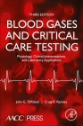Blood Gases and Critical Care Testing: Physiology, Clinical Interpretations, and Laboratory Applications Cover Image