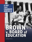 Brown V. Board of Education: A Day That Changed America Cover Image
