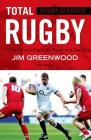 Rugby Classics: Total Rugby: Fifteen-a-side Rugby for Player and Coach Cover Image