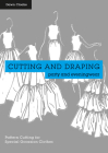 Cutting and Draping Party and Eveningwear: Pattern Cutting for Special Occasion Clothes Cover Image