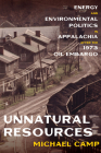 Unnatural Resources: Energy and Environmental Politics in Appalachia after the 1973 Oil Embargo (Pittsburgh Hist Urban Environ) Cover Image