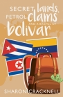 Secret Lands, Petrol Clams and a Bagful of Bolivar Cover Image