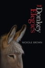 The Donkey Elegies: An Essay in Poems Cover Image