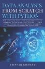 Data Analysis from Scratch with Python: The Complete Beginner's Guide for Machine Learning Techniques and A Step By Step NLP using Python Guide To Exp Cover Image