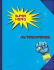 Super Hero: My Time Stories Cover Image