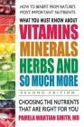 What You Must Know about Vitamins, Minerals, Herbs and So Much More--Second Edition: Choosing the Nutrients That Are Right for You Cover Image