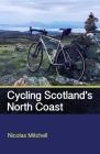 Cycling Scotland's North Coast Cover Image