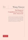 Wang Xiaoye Liber Amicorum: The Pioneer of Competition Law in China Cover Image