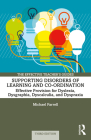 Supporting Disorders of Learning and Co-Ordination: Effective Provision for Dyslexia, Dysgraphia, Dyscalculia and Dyspraxia (Effective Teacher's Guides) Cover Image