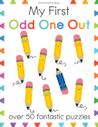 My First Odd One Out: Over 50 Fantastic Puzzles (My First Activity Books) Cover Image