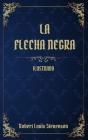 La Flecha Negra: (Ilustrado) Cover Image