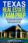 Texas Real Estate Exam Prep: The Complete Guide to Passing the Texas Real Estate Salesperson License Exam the First Time! Cover Image