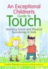 An Exceptional Children's Guide to Touch: Teaching Social and Physical Boundaries to Kids Cover Image