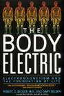 The Body Electric: Electromagnetism And The Foundation Of Life Cover Image