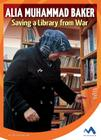 Alia Muhammad Baker: Saving a Library from War (True Stories) Cover Image