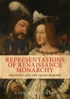 Representations of Renaissance Monarchy: Francis I and the Image-Makers Cover Image