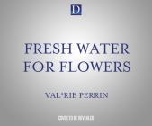 Fresh Water for Flowers Cover Image