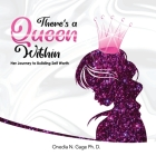 The Queen Within: Her Journey to Building Self-Worth Cover Image