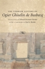The Turkish Letters of Ogier Ghiselin de Busbecq: A Biography Cover Image