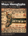 The New Catalog of Maya Hieroglyphs, Volume Two: Codical Texts (Civilization of the American Indian #264) Cover Image