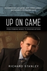 Up on Game: From Robbing Banks to Stacking Bitcoin, My Involvement with Gangs, Bank Robbery, Prison--And Success in the Business W Cover Image