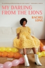 My Darling from the Lions: Poems Cover Image