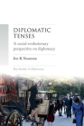 Diplomatic Tenses: A Social Evolutionary Perspective on Diplomacy (Key Studies in Diplomacy) Cover Image