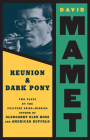 Reunion: Dark Pony: Two Plays (Mamet) Cover Image