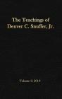 The Teachings of Denver C. Snuffer, Jr. Volume 6: 2019: Reader's Edition Hardback, 6 x 9 in. Cover Image