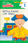 Caillou: Getting Dressed with Daddy - Read with Caillou, Level 1 Cover Image
