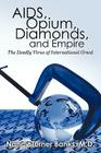 AIDS, Opium, Diamonds, and Empire: The Deadly Virus of International Greed Cover Image