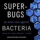 Superbugs: An Arms Race Against Bacteria Cover Image