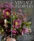 Vintage Flowers: Choosing, Arranging, Displaying Cover Image