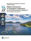 Harmonisation of Regulatory Oversight in Biotechnology Safety Assessment of Transgenic Organisms in the Environment, Volume 7: OECD Consensus Document Cover Image
