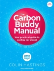 The Carbon Buddy Manual: Your Practical Guide to Cooling Our Planet Cover Image