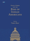 Kamala Harris and the Rise of Indian Americans Cover Image