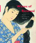 Waves of Renewal: Modern Japanese Prints, 1900 to 1960: Selections from the Nihon No Hanga Collection, Amsterdam Cover Image