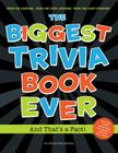 The Biggest Trivia Book Ever: And That's a Fact! Cover Image