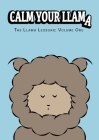 Calm Your Llama: The Llama Lessons: Volume One Cover Image