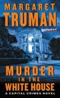 Murder in the White House: A Capital Crimes Novel Cover Image
