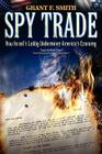 Spy Trade: How Israel's Lobby Undermines America's Economy Cover Image