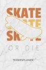 Terminplaner: Skateboarder Kalender Skater Zitate Terminkalender - Rollbrettfahrer Wochenplaner Skater Spruch Wochenplanung Rollbret Cover Image